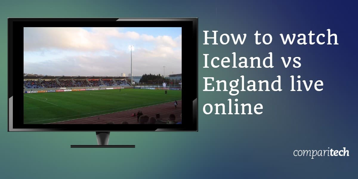 watch Iceland vs England live online