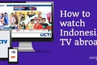 How to stream Indonesian TV online abroad