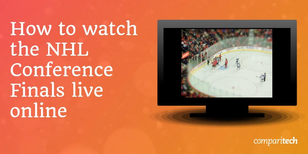 watch the NHL Conference finals live online (1)