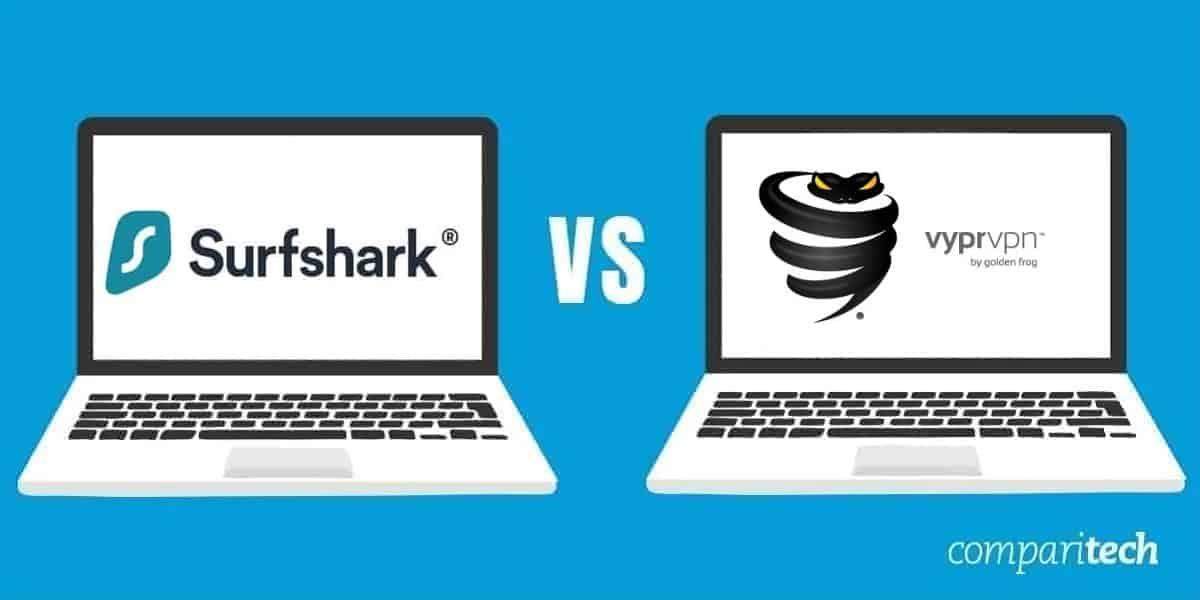Surfshark vs VyprVPN