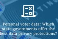 Personal voter data: Which state governments offer the best data privacy protections?