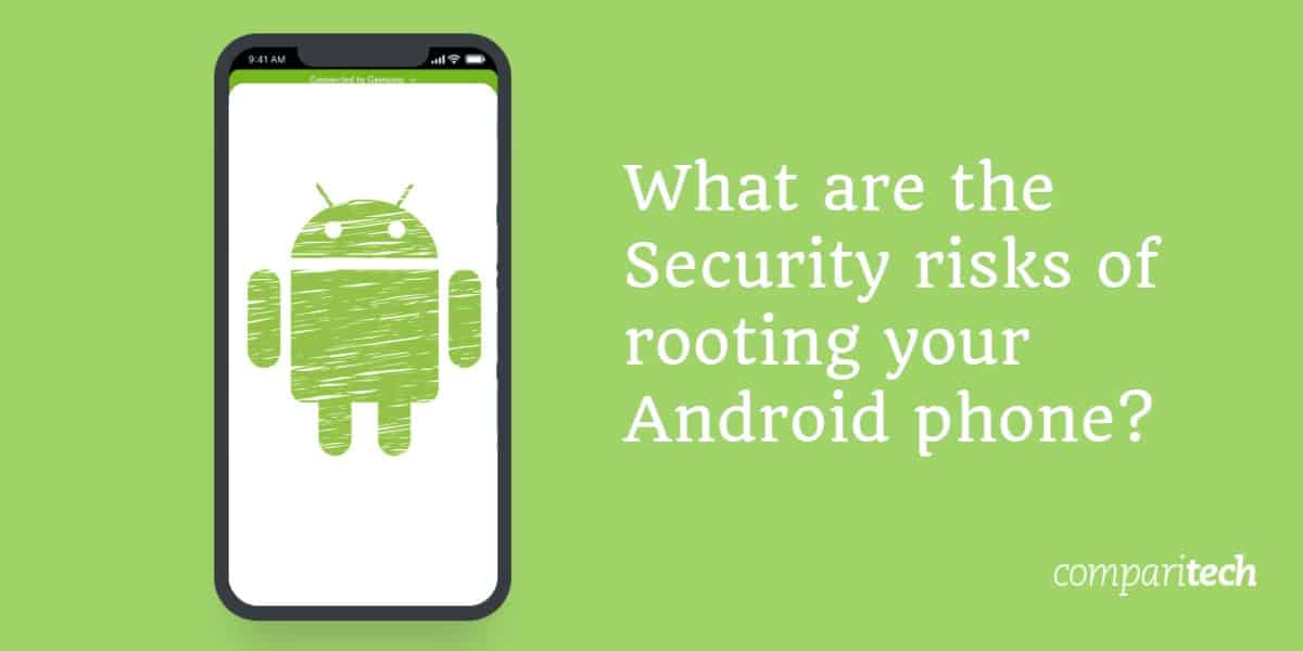 What are the Security risks of rooting your Android phone