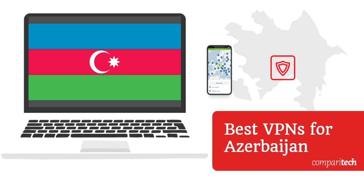 Best VPN Azerbaijan