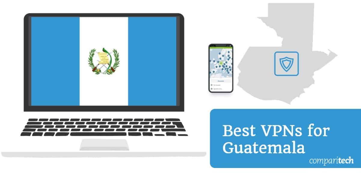 Best VPN Guatemala