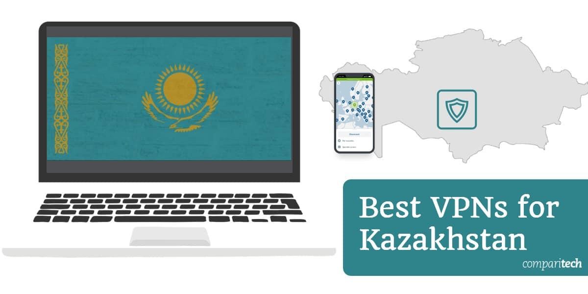 Best VPNs for Kazakhstan