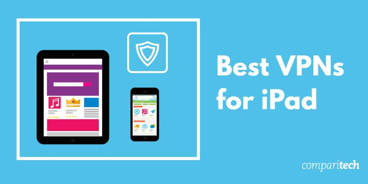 Best VPN for iPad (and iOS)