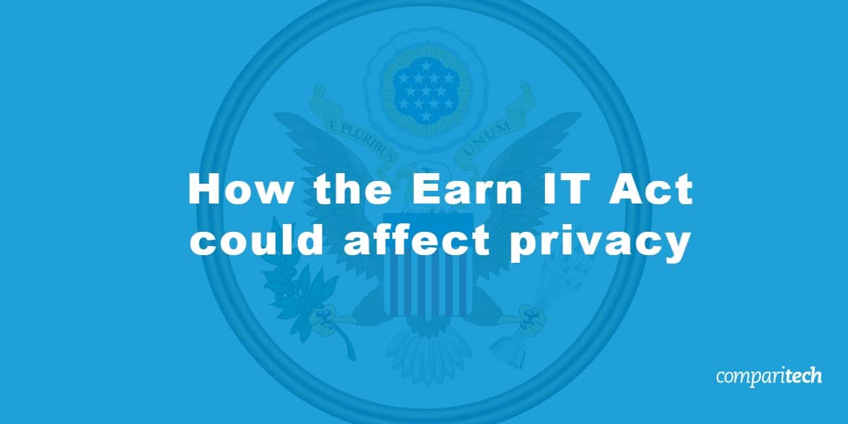 Earn IT Act affect privacy