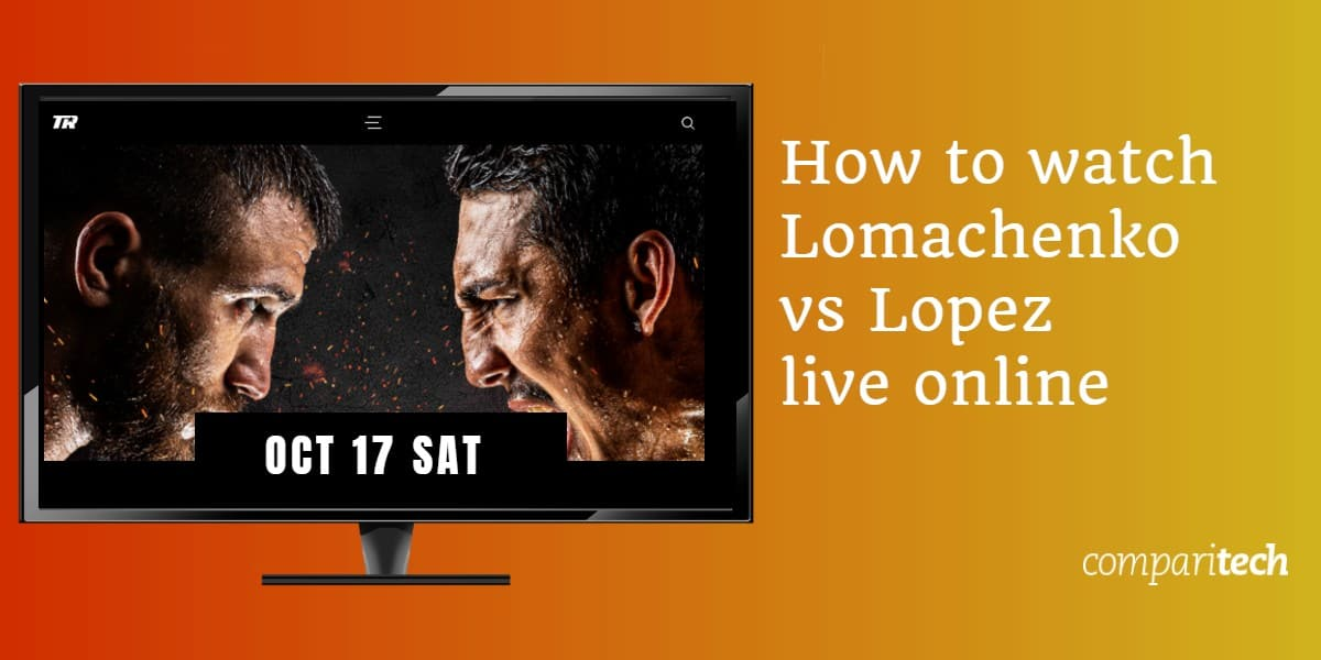 watch Lomachenko vs Lopez live online