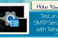 How to Test an SMTP Server with Telnet