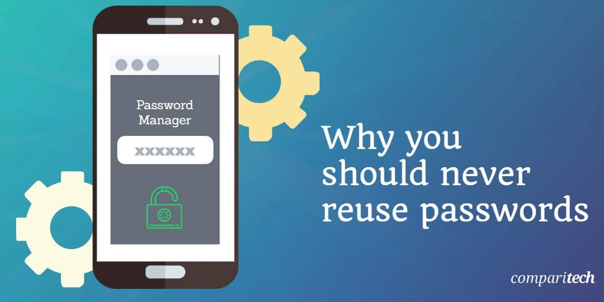 Why you should never reuse passwords