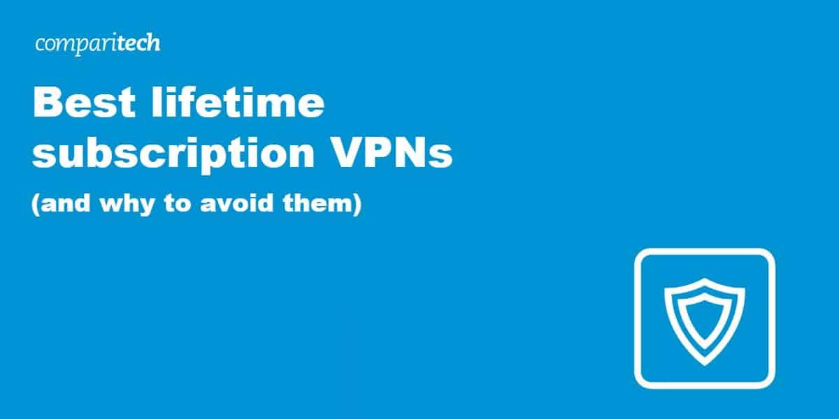Best lifetime subscription VPNs