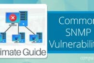 What are some Common SNMP vulnerabilities and how do you protect your network?