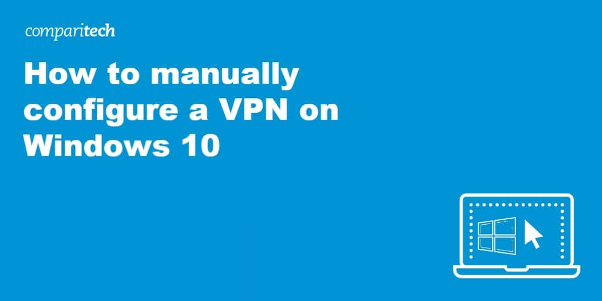 manually configure a VPN on Windows 10