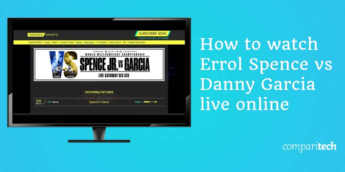 watch Errol Spence vs Danny Garcia live online