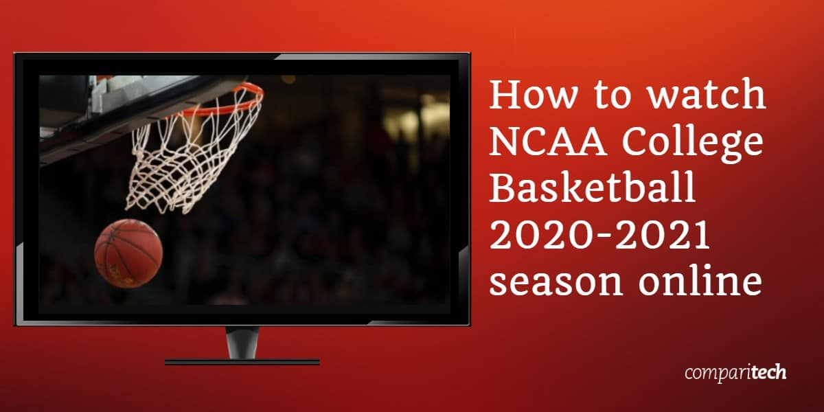 watch NCAA College Basketball 2020-2021 season online