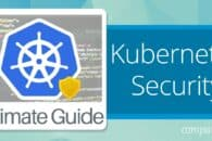 Kubernetes Security Guide