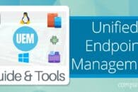Unified Endpoint Management: Guide & UEM Tools