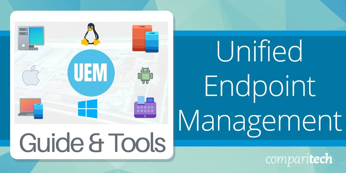 Unified Endpoint Management Guide and Tools
