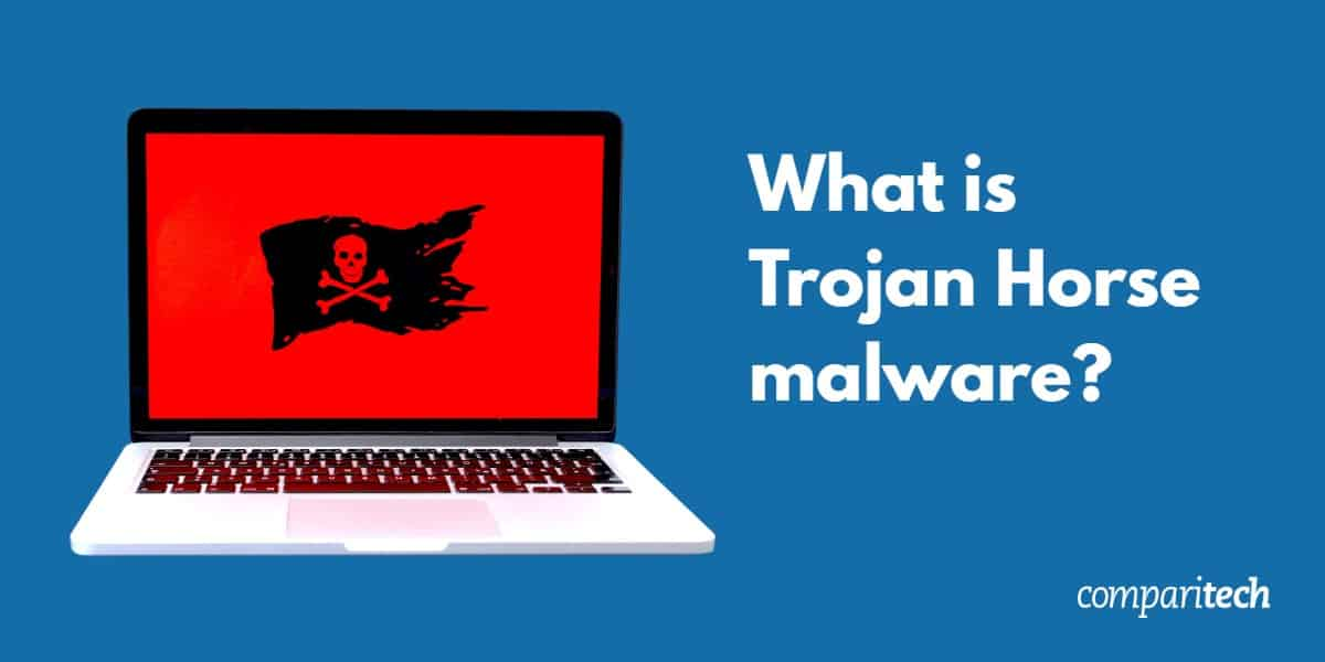 What Is Trojan Horse Malware And How Can You Avoid It