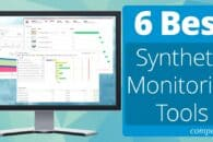6 Best Synthetic Monitoring Tools