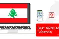 Best VPNs for Lebanon in 2021