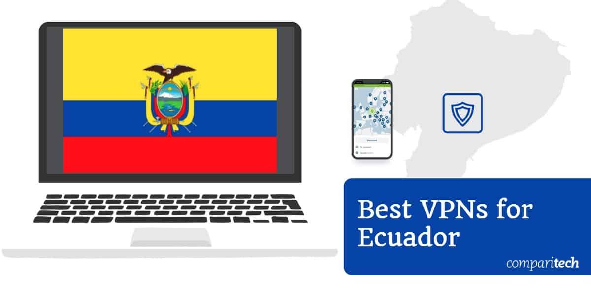 Best VPN Ecuador