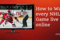 How to Watch every NHL Game live online (from Anywhere)