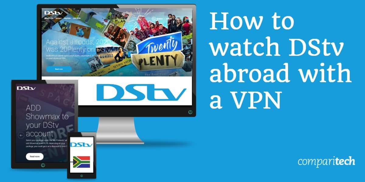 watch DStv abroad VPN