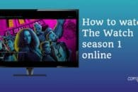 How to stream The Watch season 1 online from anywhere