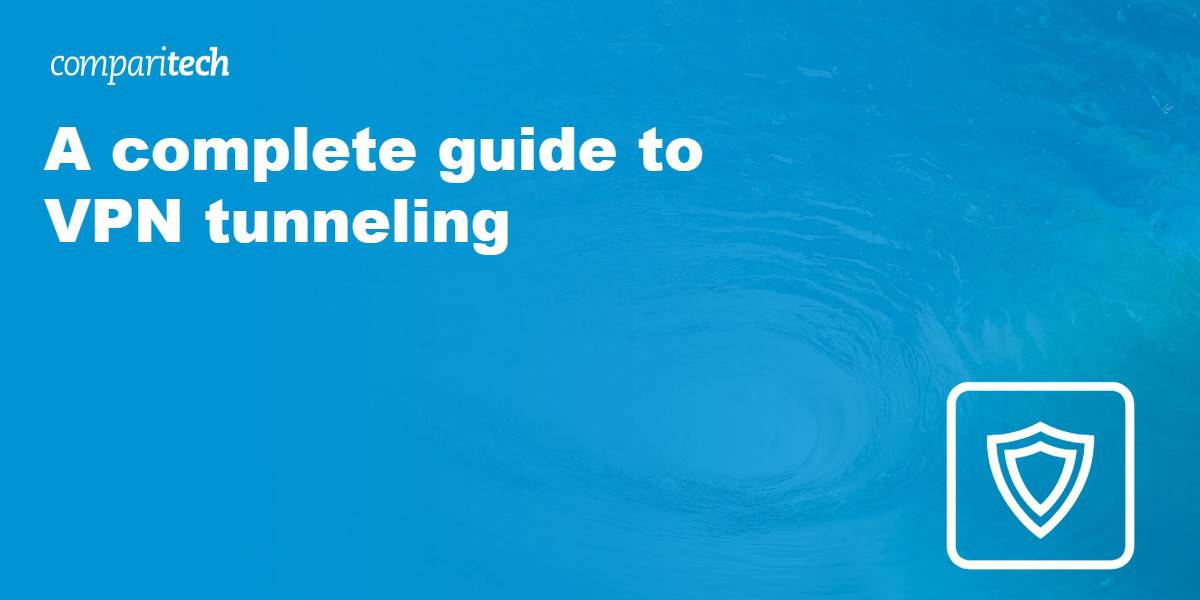 A complete guide to VPN tunneling