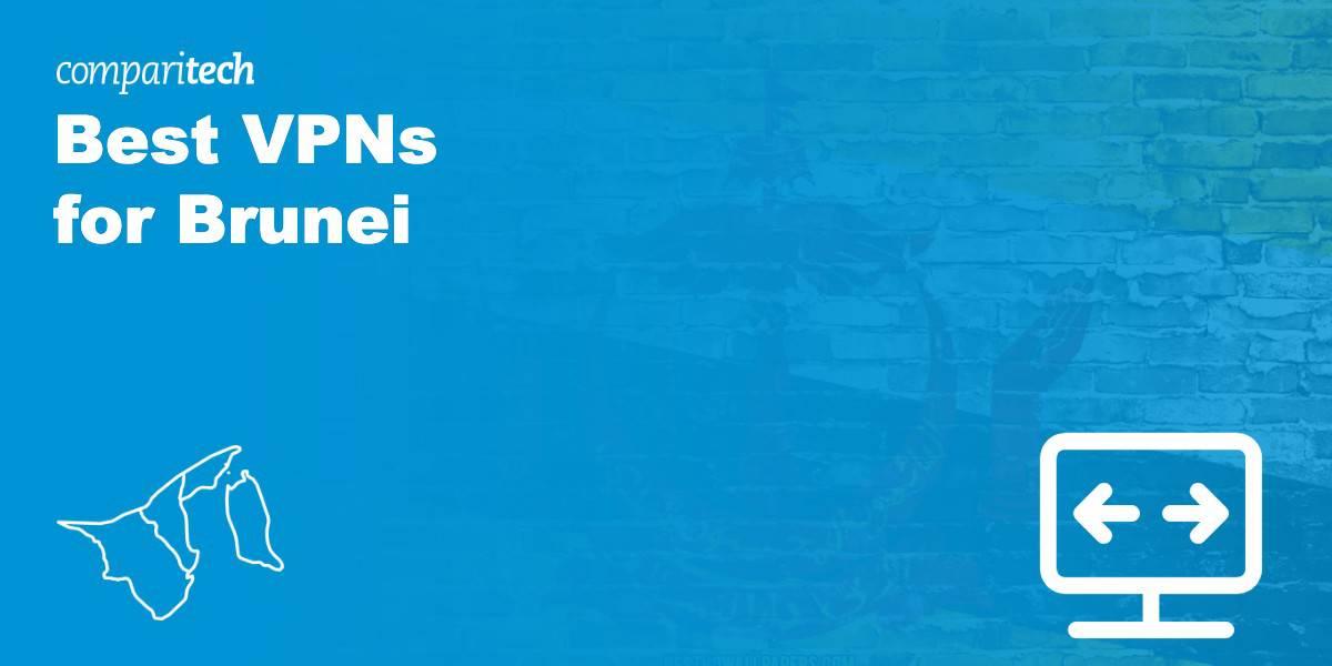 Best VPNs for Brunei