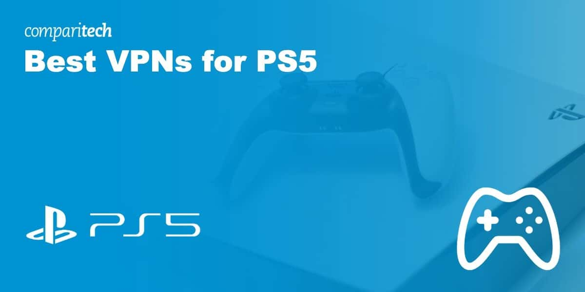 Best VPNs for PS5
