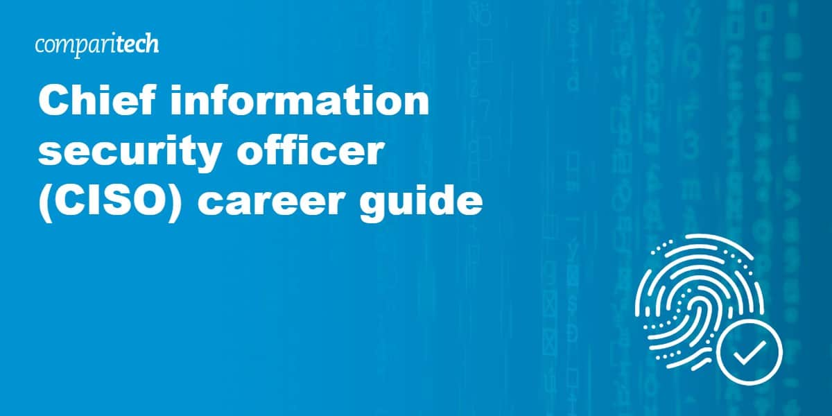 Chief information security officer (CISO) career guide