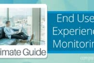 End User Experience Monitoring Guide