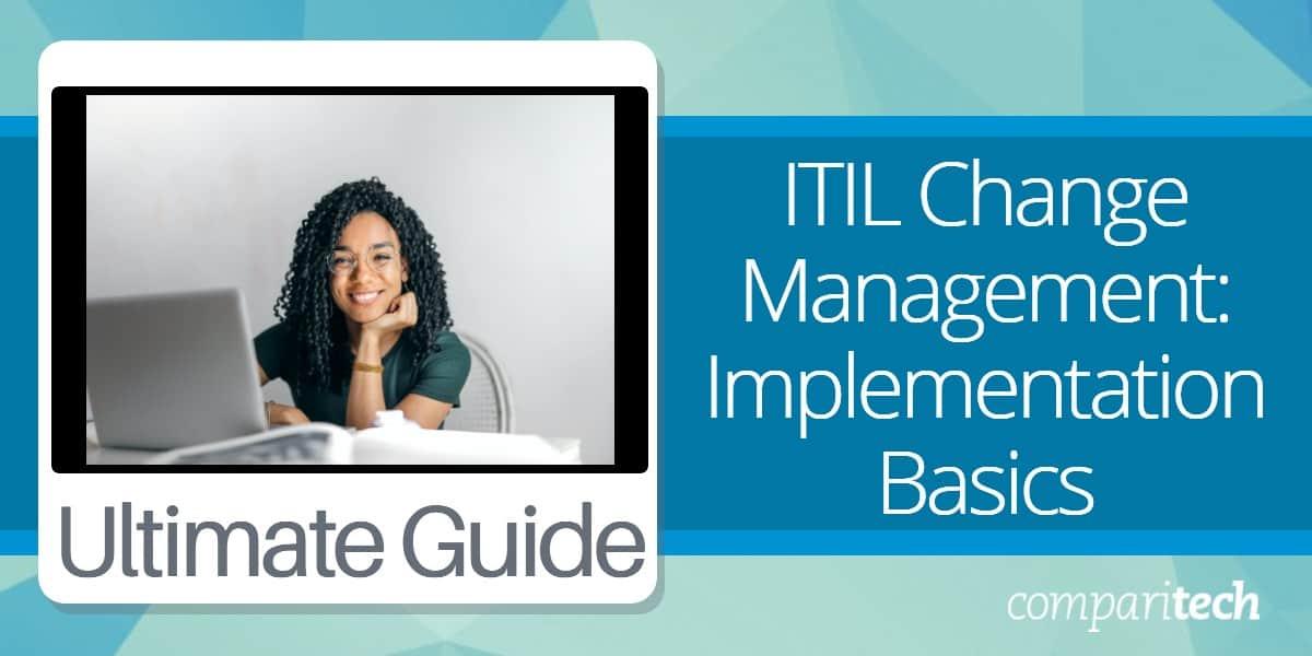 ITIL Change Management Implementation Basics