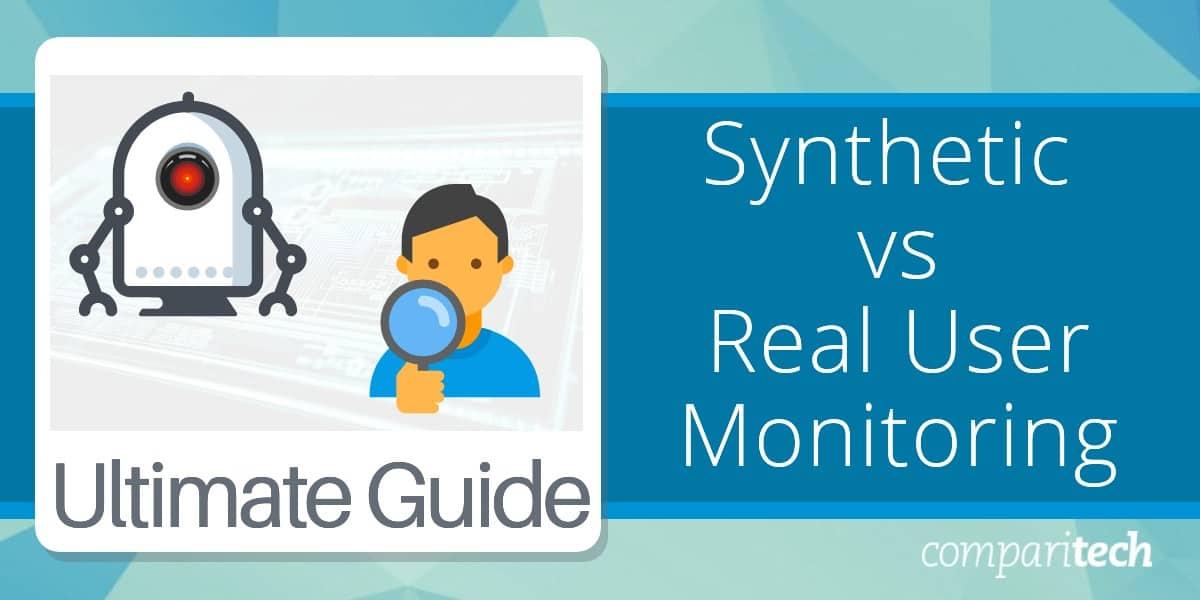Synthetic Monitoring vs Real User Monitoring