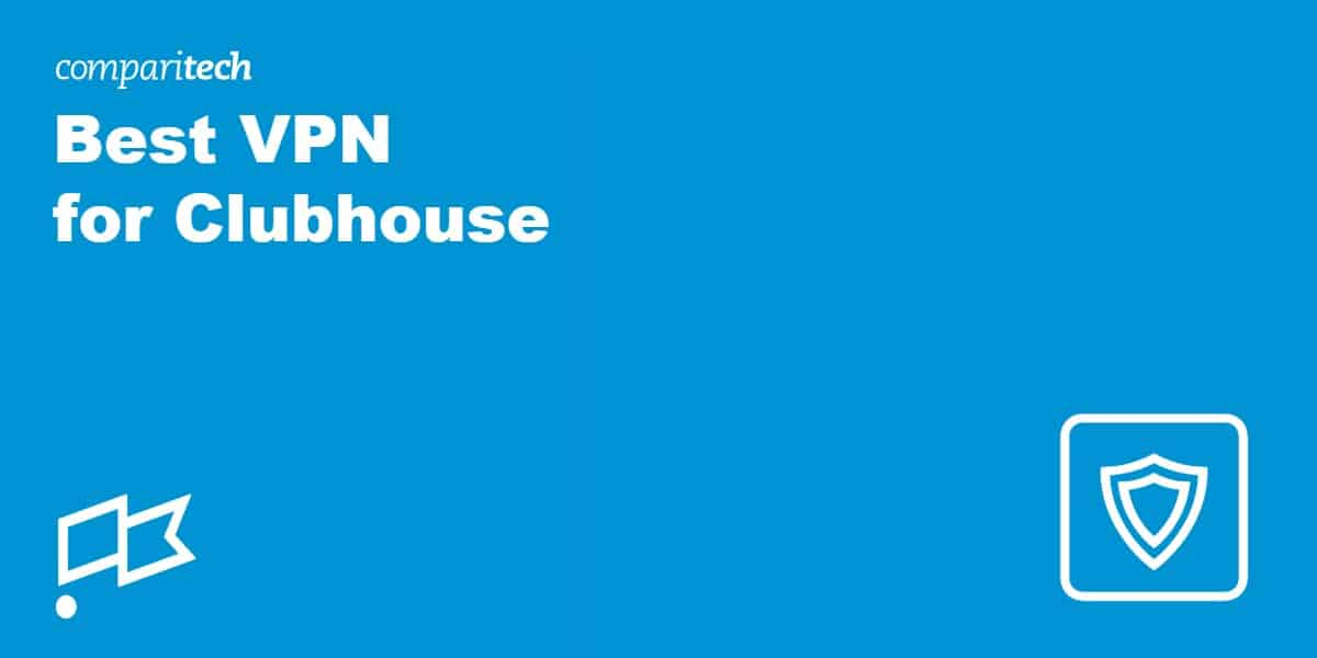 Best VPN for Clubhouse