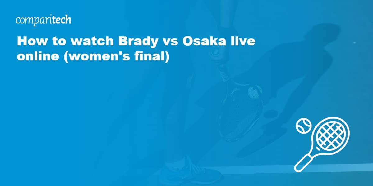 watch Brady vs Osaka live online