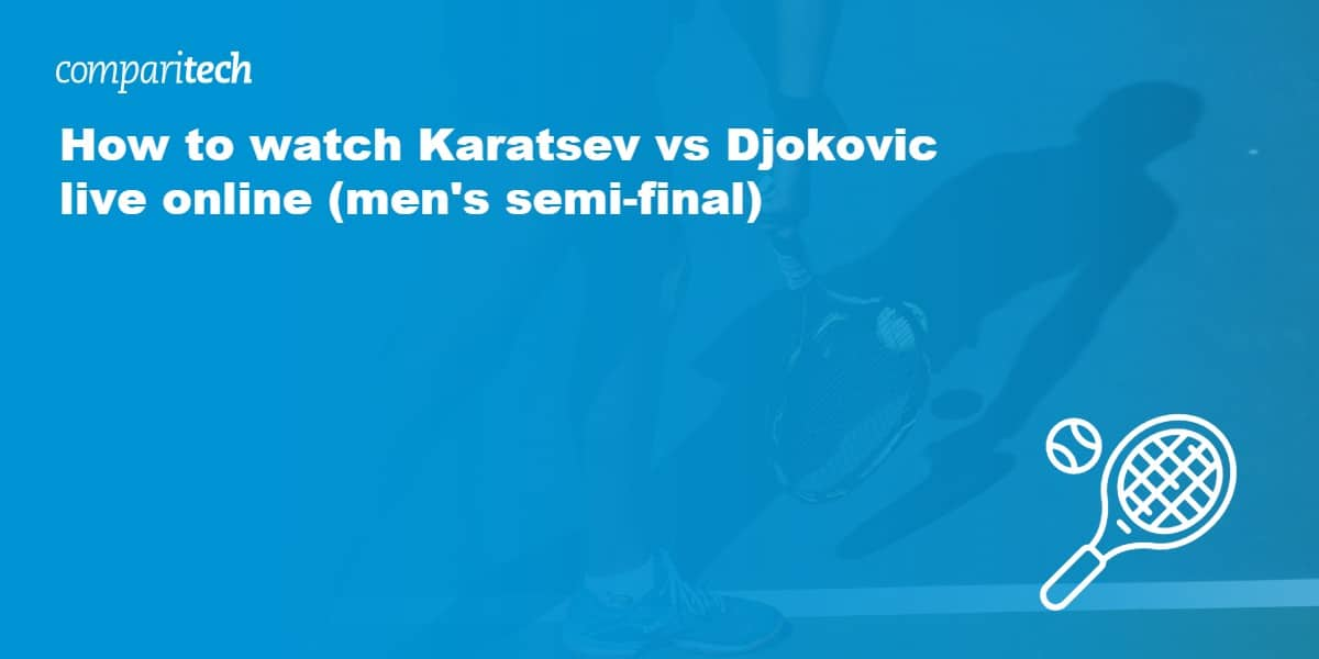 watch Karatsev vs Djokovic live online