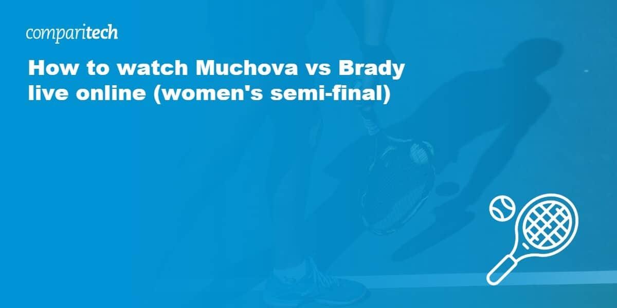 Muchova vs Brady.