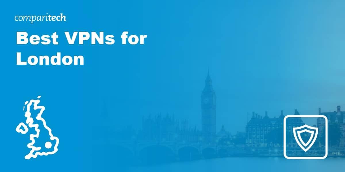 Best VPNs for London