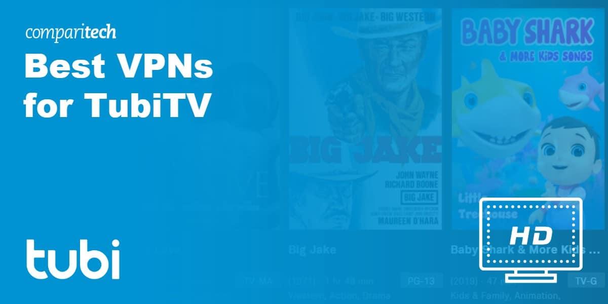 Best VPNs for TubiTV