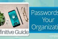 The Definitive Guide to Passwords in Your Organization