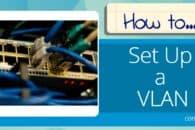 How to Set Up a VLAN