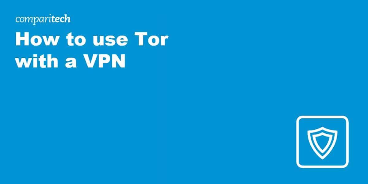 How to use Tor with a VPN