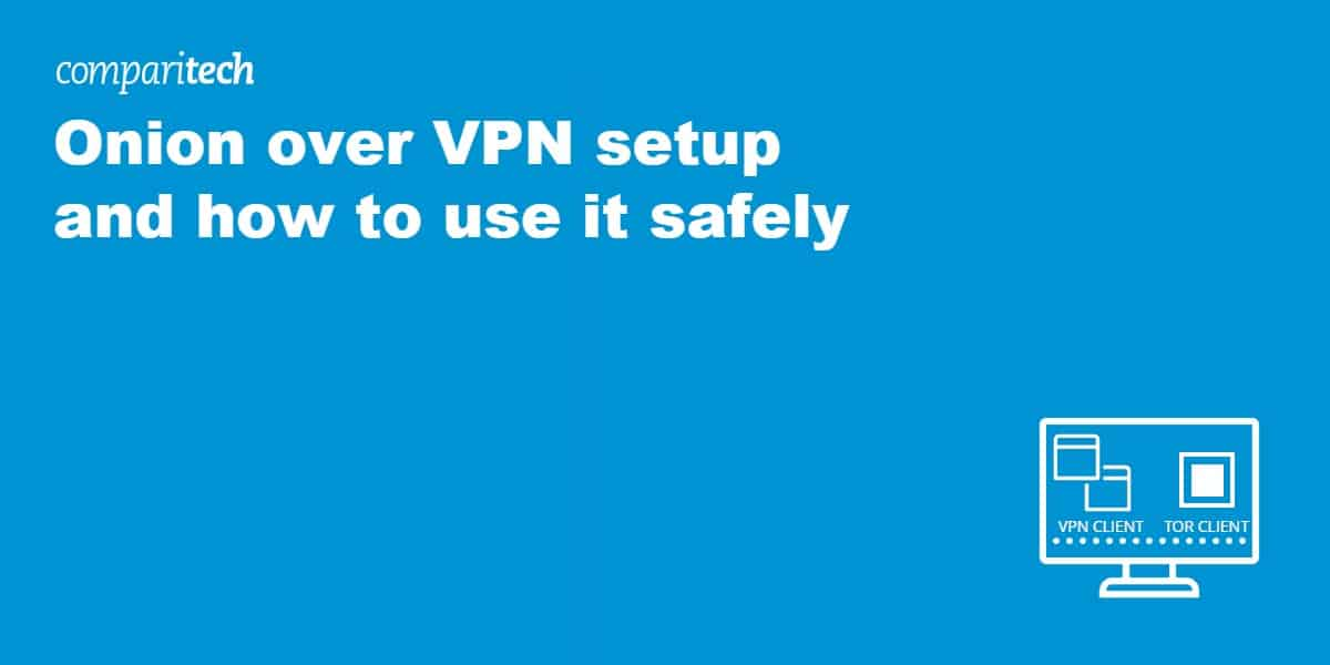 Onion over VPN setup and how to use it safely