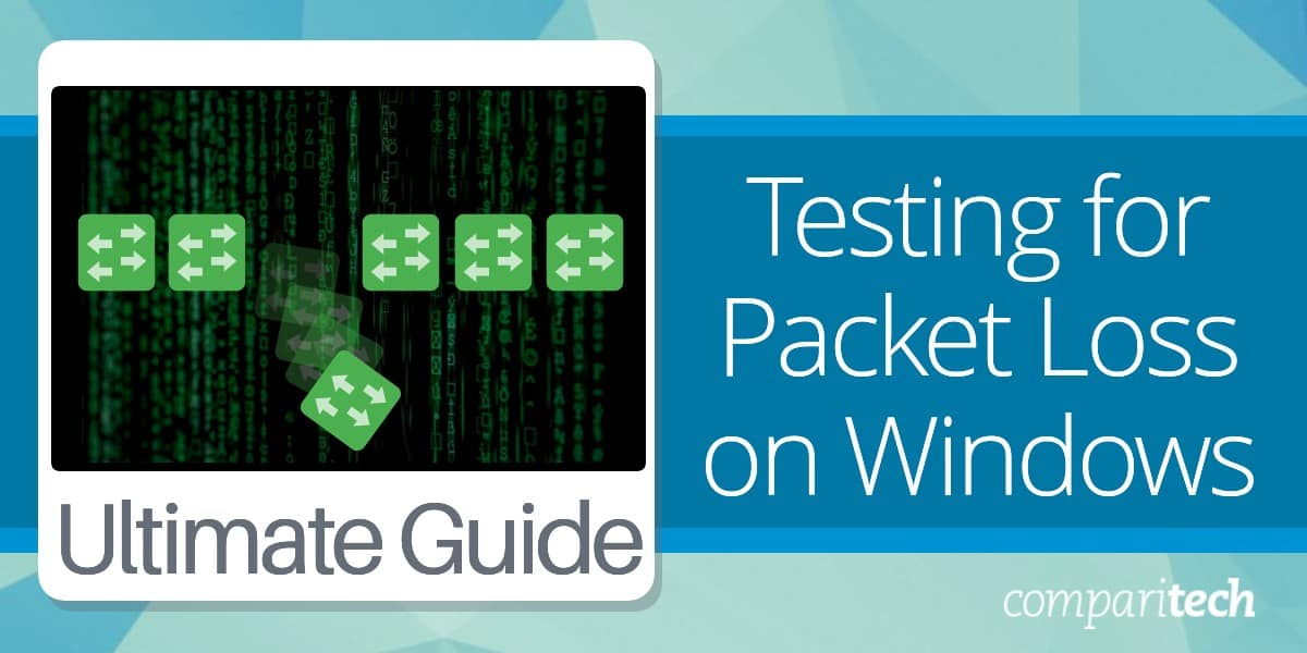 Testing for Packet Loss on Windows Guide