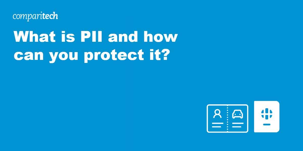 What is PII and how can you protect it