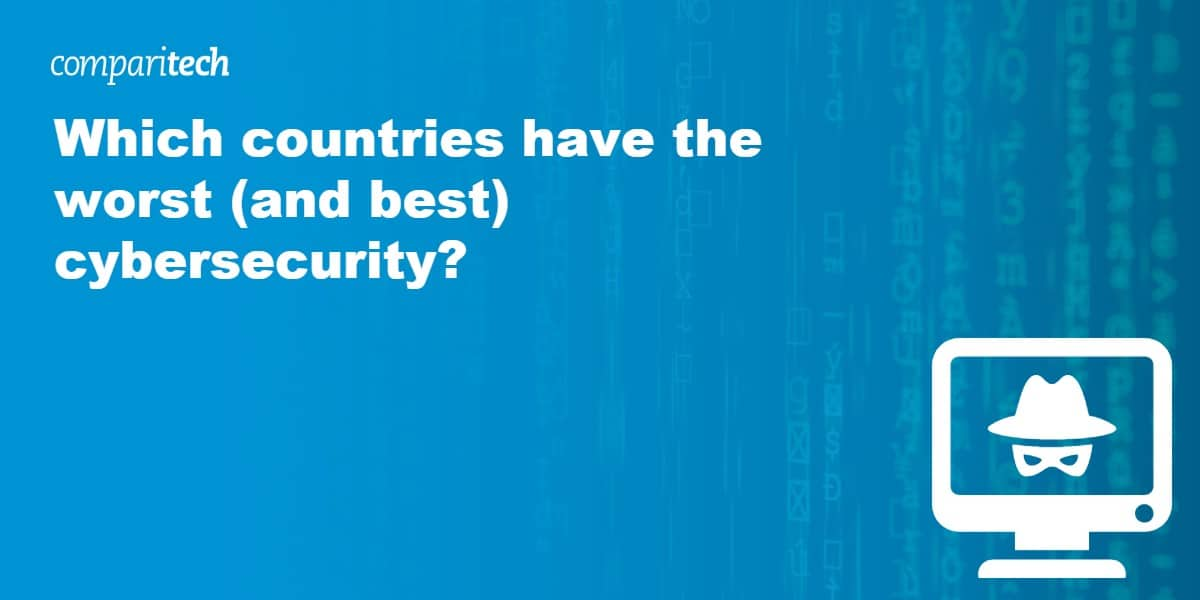 Which countries have the worst (and best) cybersecurity_