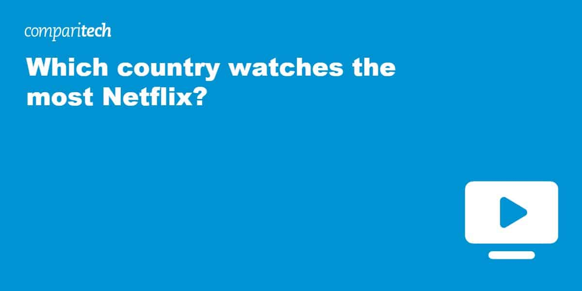 Which country is the most addicted to Netflix_